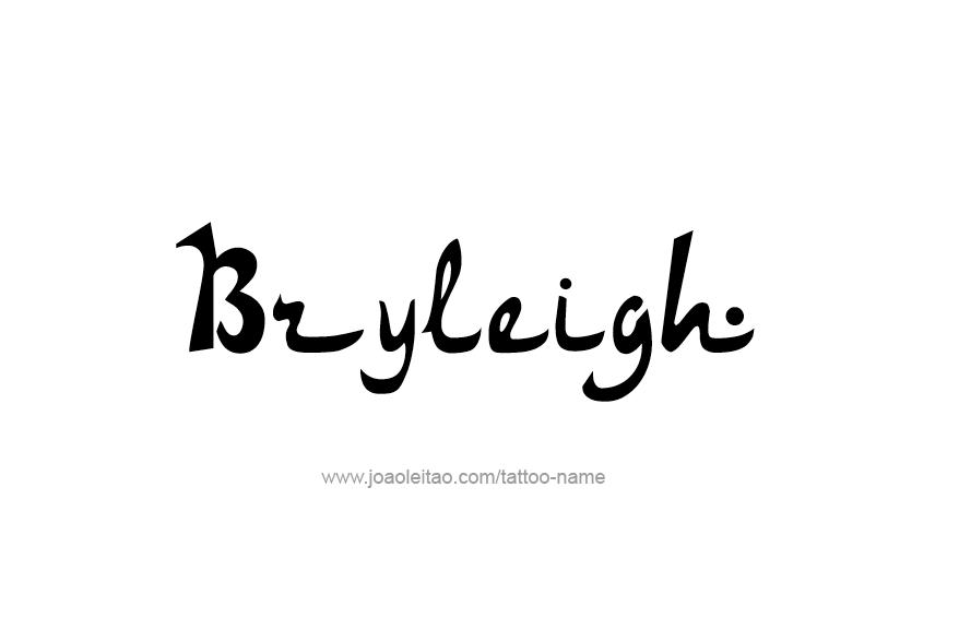 Tattoo Design Name Bryleigh