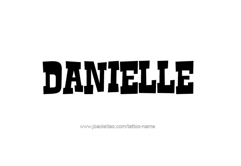 Tattoo Design Name Danielle
