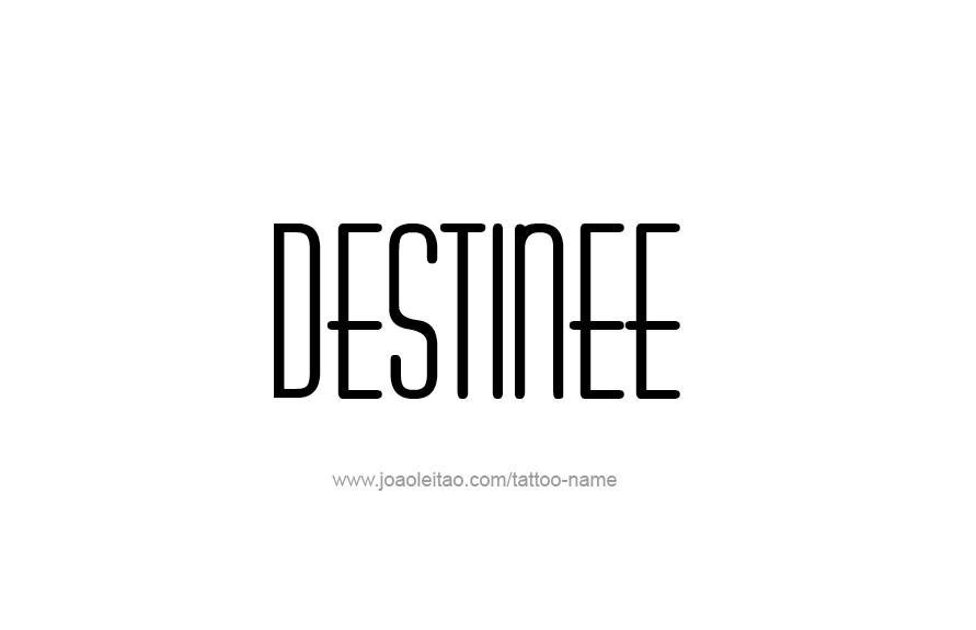 Tattoo Design Name Destinee