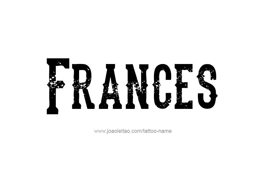 Frances Name Tattoo Designs
