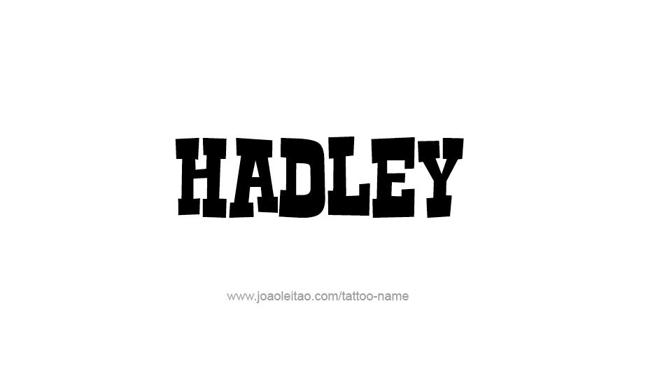 Tattoo Design Name Hadley