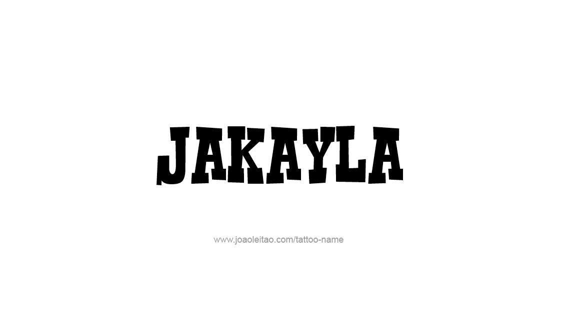 Tattoo Design Name Jakayla