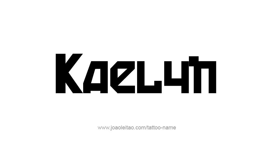 Tattoo Design Name Kaelyn