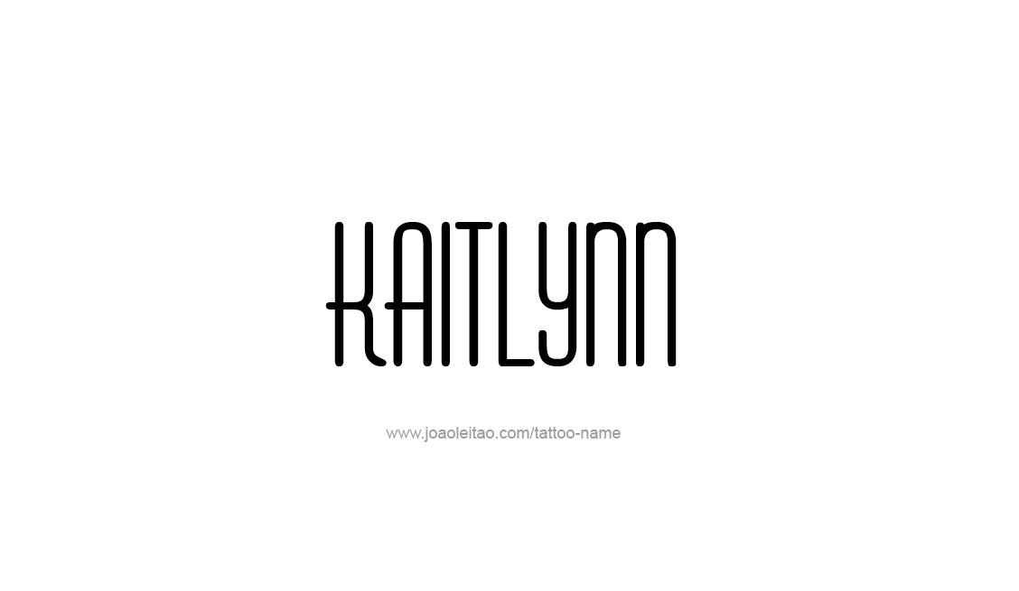 Tattoo Design Name Kaitlynn