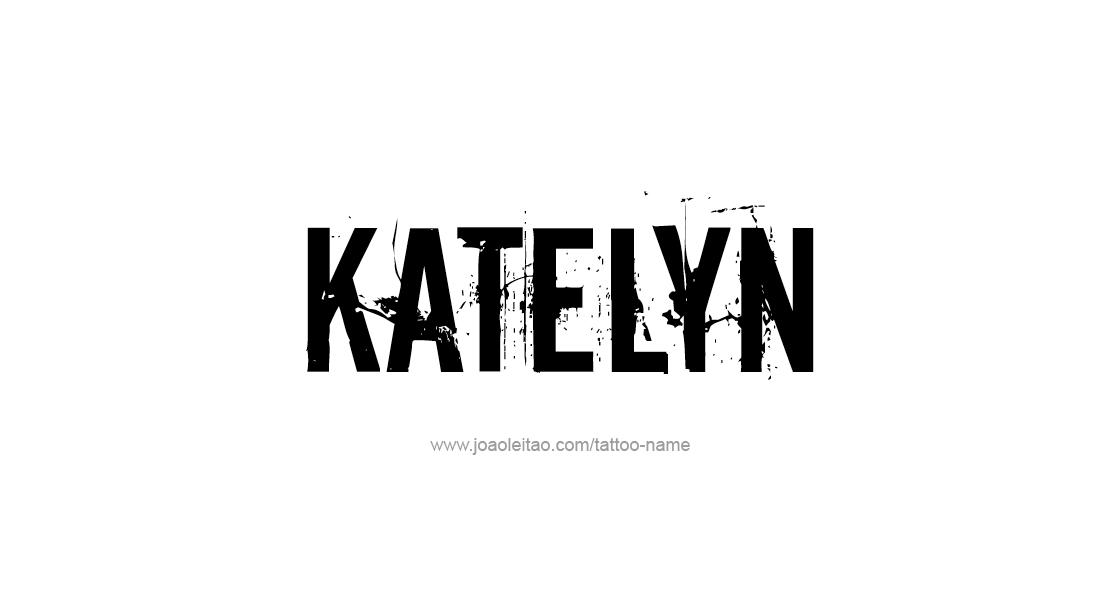 Tattoo Design Name Katelyn