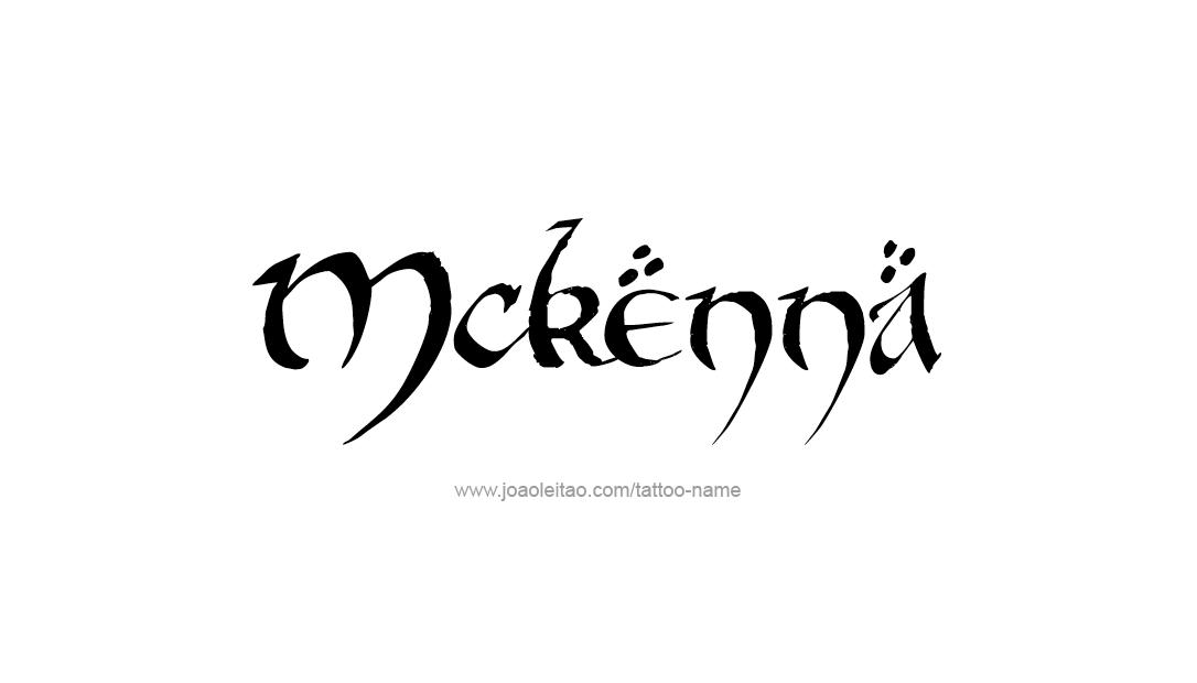 Tattoo Design Name Mckenna
