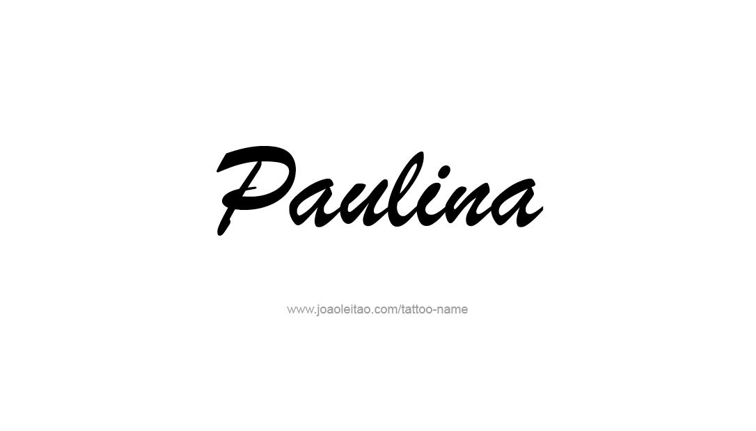 Tattoo Design Name Paulina