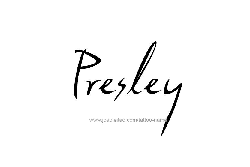 Tattoo Design Name Presley