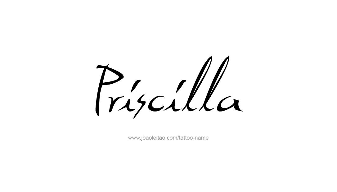 Tattoo Design Name Priscilla