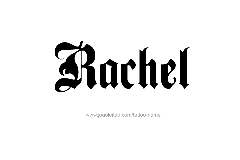 1000  images about Rachel on Pinterest | Tattoo names, Names and ...