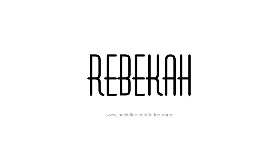 Tattoo Design Name Rebekah