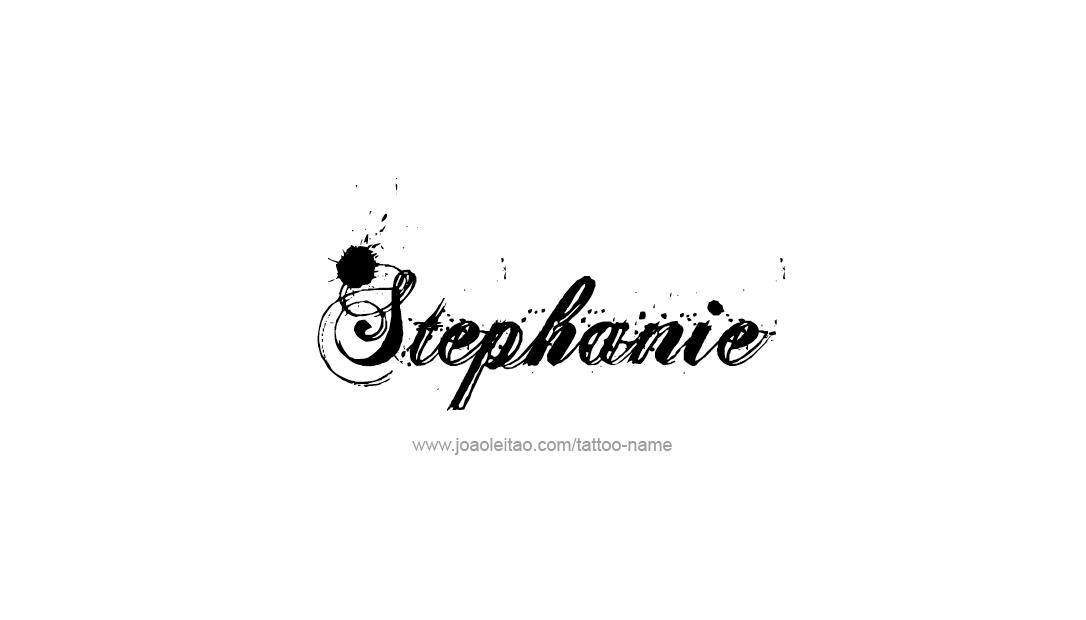 Tattoo Design Name Stephanie