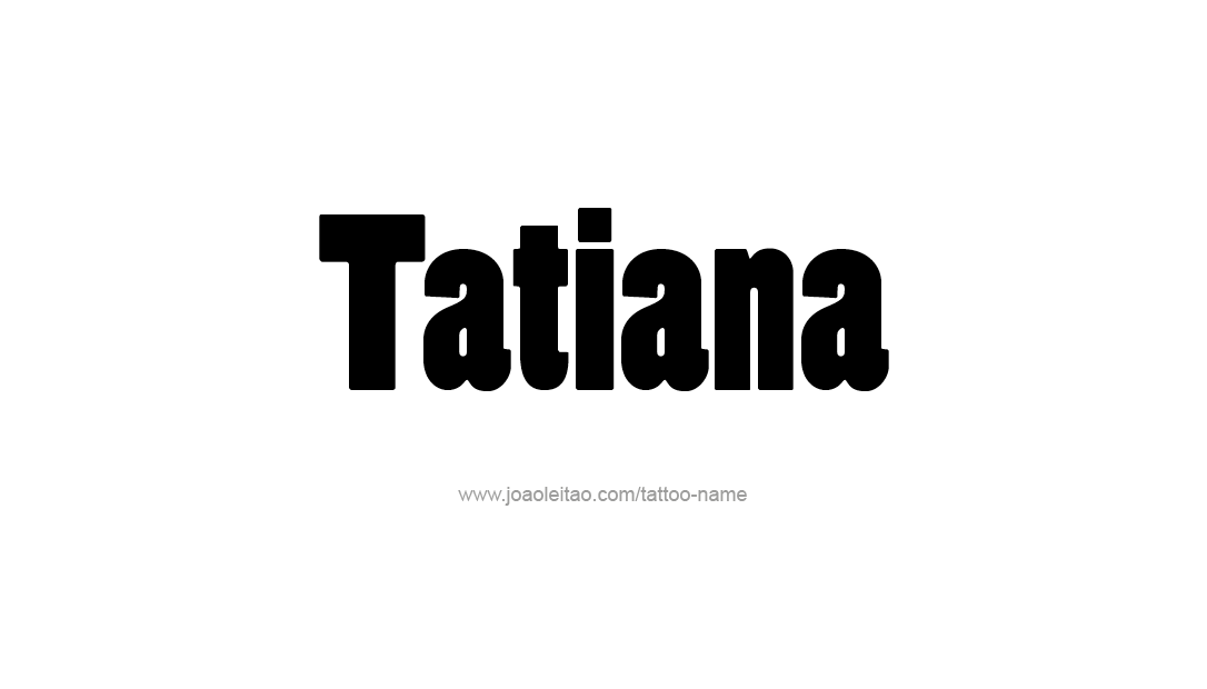 Tattoo Design Name Tatiana