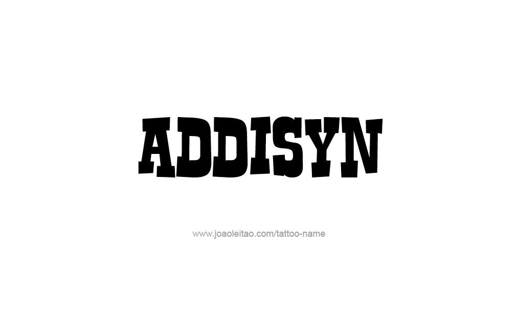Tattoo Design  Name Addisyn