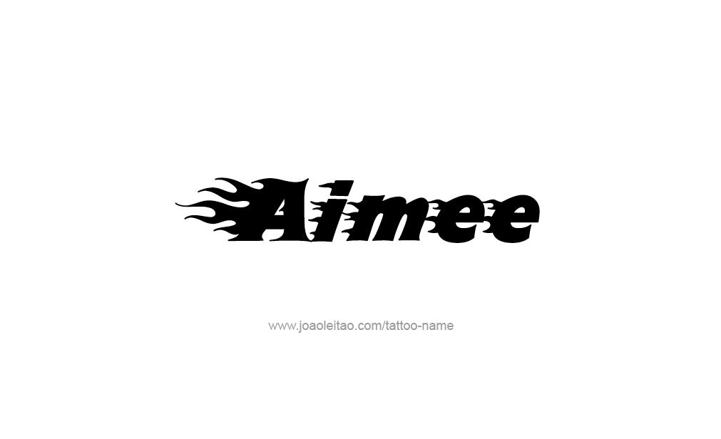 Tattoo Design  Name Aimee