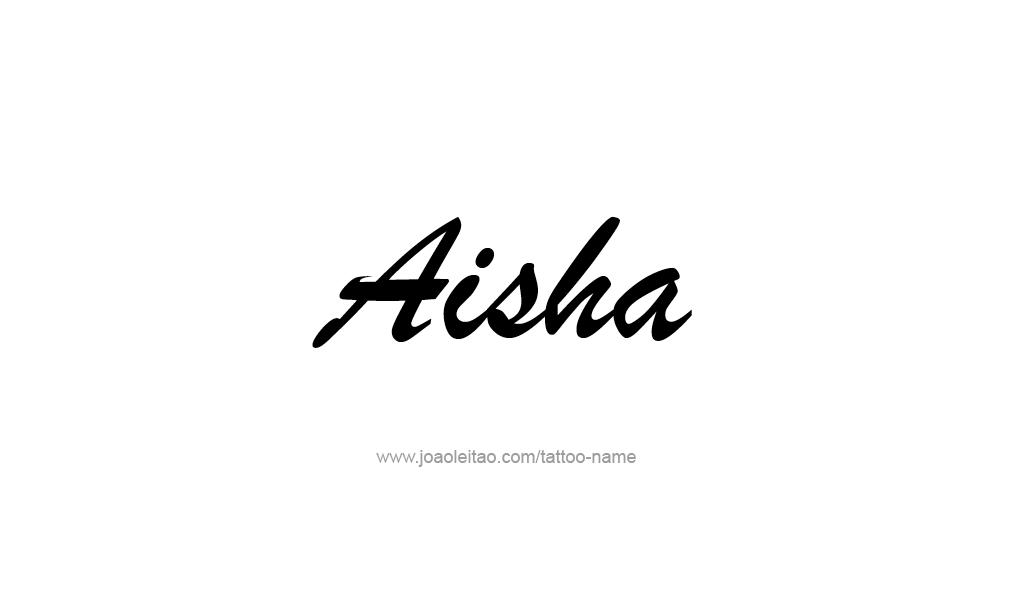 Tattoo Design  Name Aisha