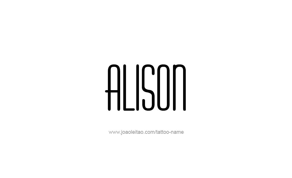 Tattoo Design  Name Alison