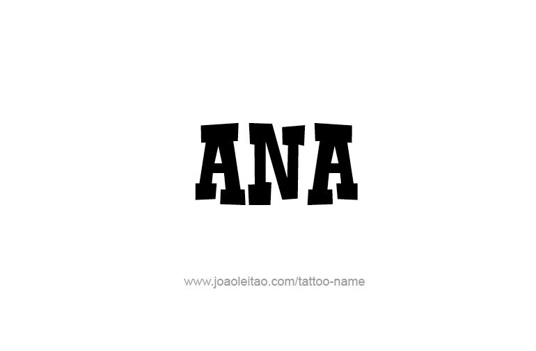 Tattoo Design  Name Ana
