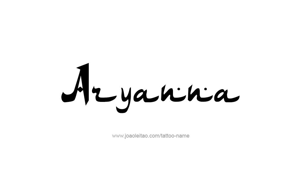 Tattoo Design  Name Aryanna