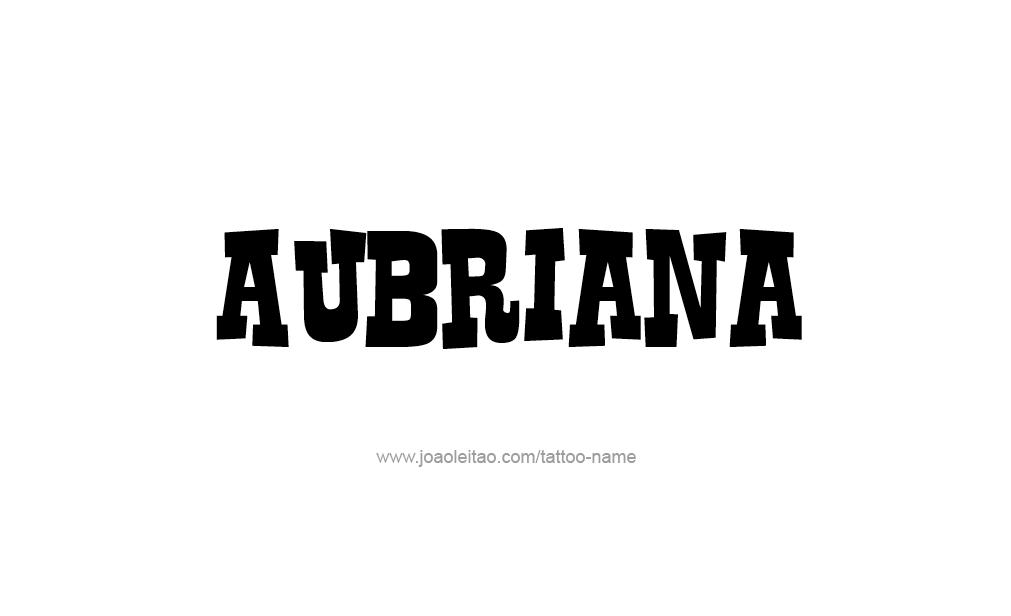 Tattoo Design  Name Aubriana
