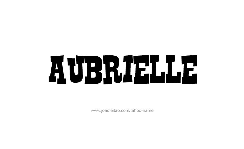 Tattoo Design  Name Aubrielle