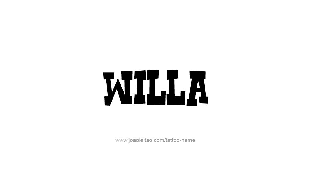 Tattoo Design  Name Willa