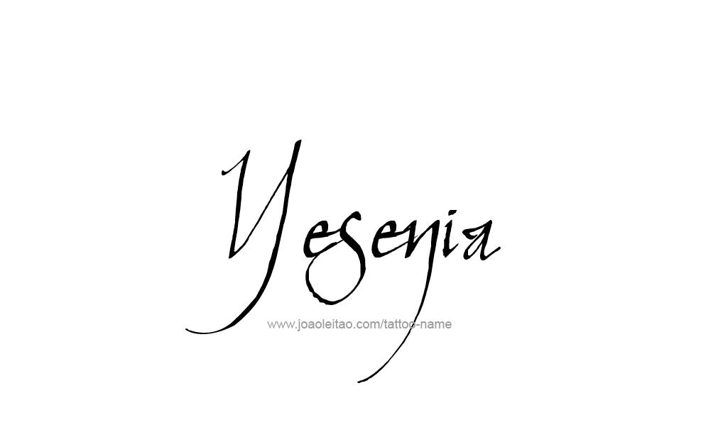 Tattoo Design  Name Yesenia