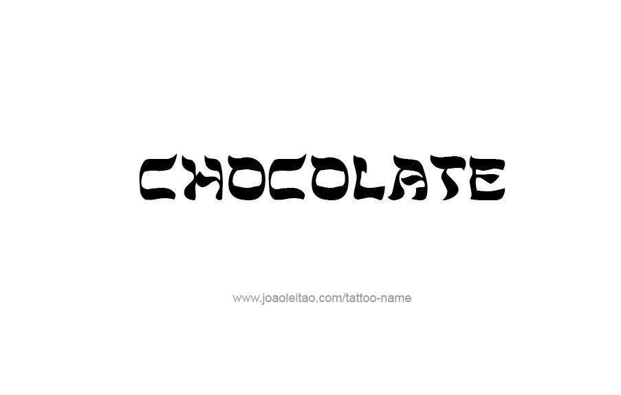Tattoo Design Name Chocolate