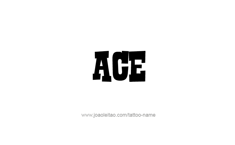 Tattoo Design  Name Ace