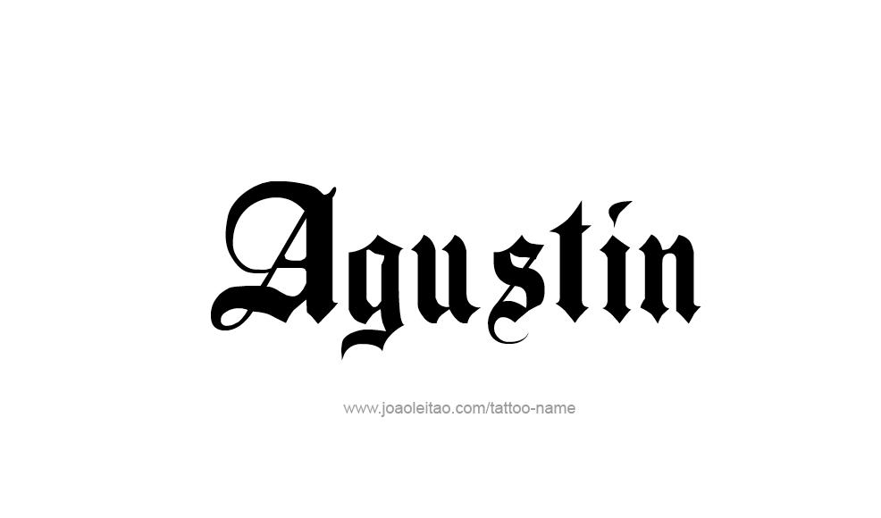 Tattoo Design  Name Agustin
