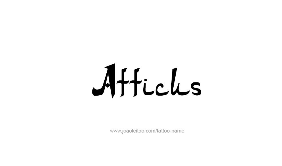 Tattoo Design  Name Atticus