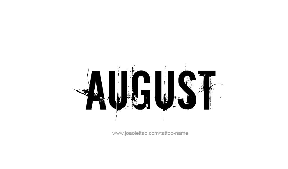 Tattoo Design  Name August
