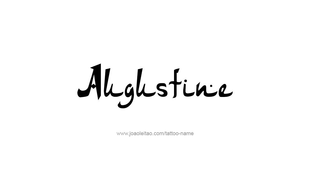 Tattoo Design  Name Augustine