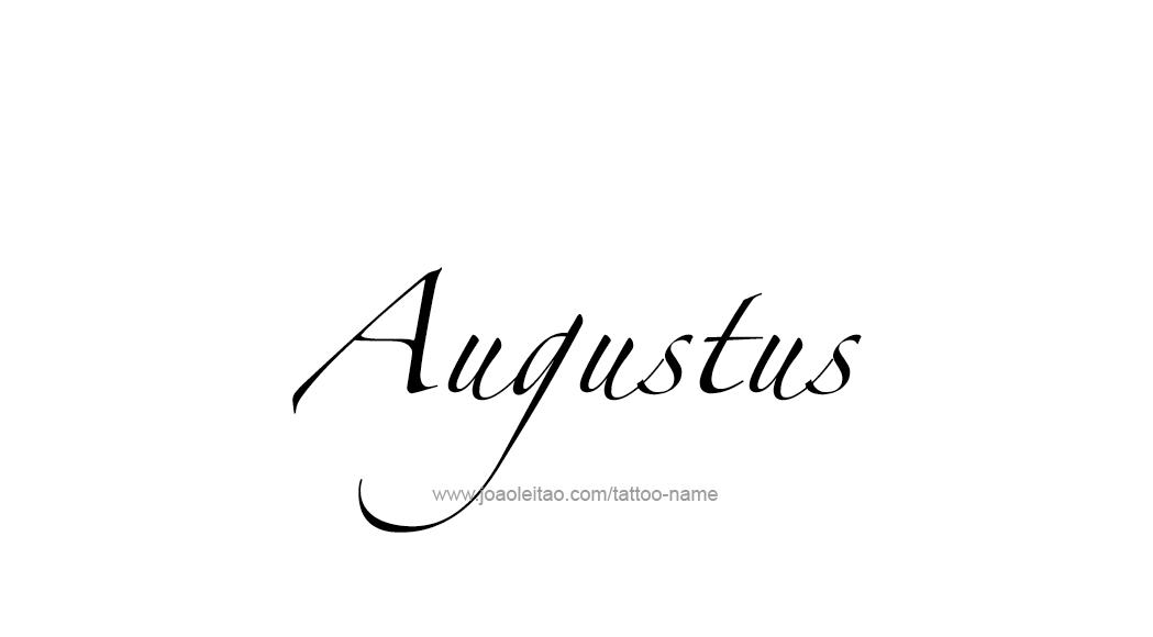Tattoo Design  Name Augustus