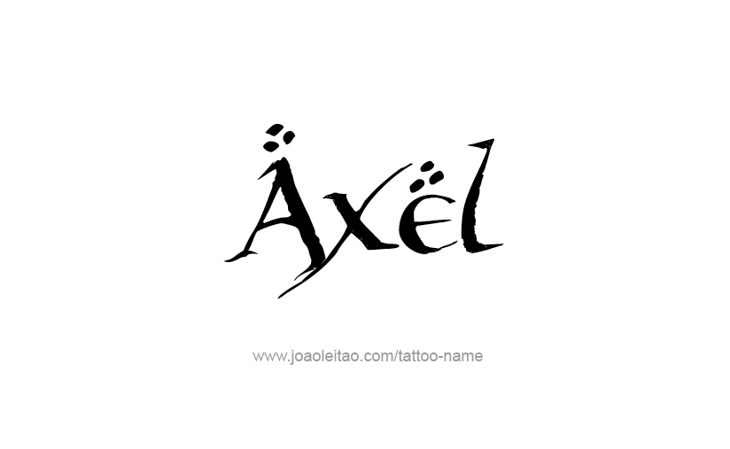 Tattoo Design  Name Axel