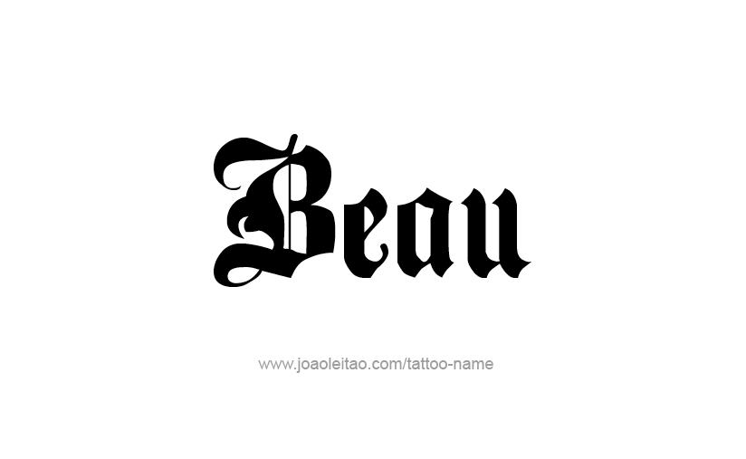 Tattoo Design  Name Beau