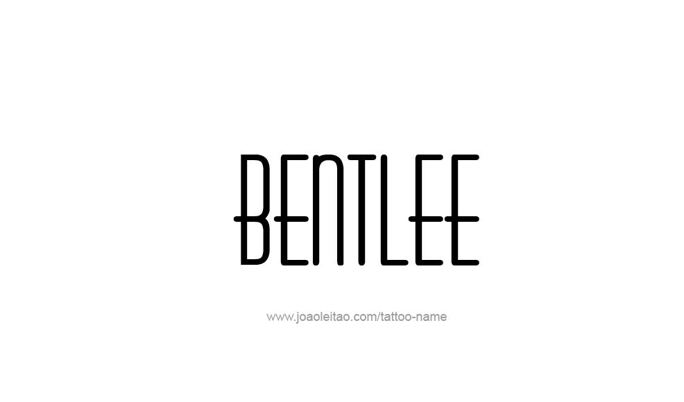Tattoo Design  Name Bentlee