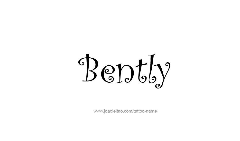 Tattoo Design  Name Bently