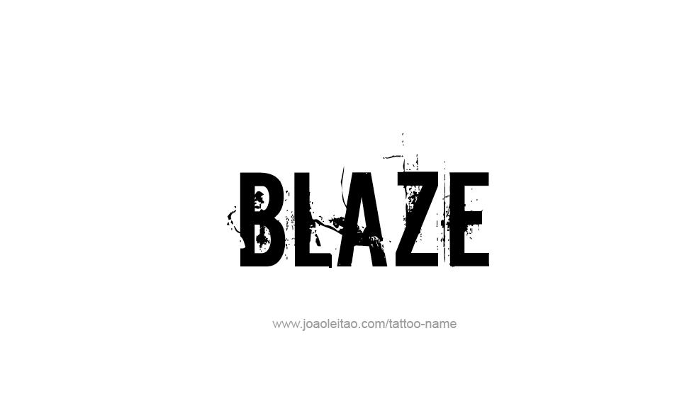 Tattoo Design  Name Blaze