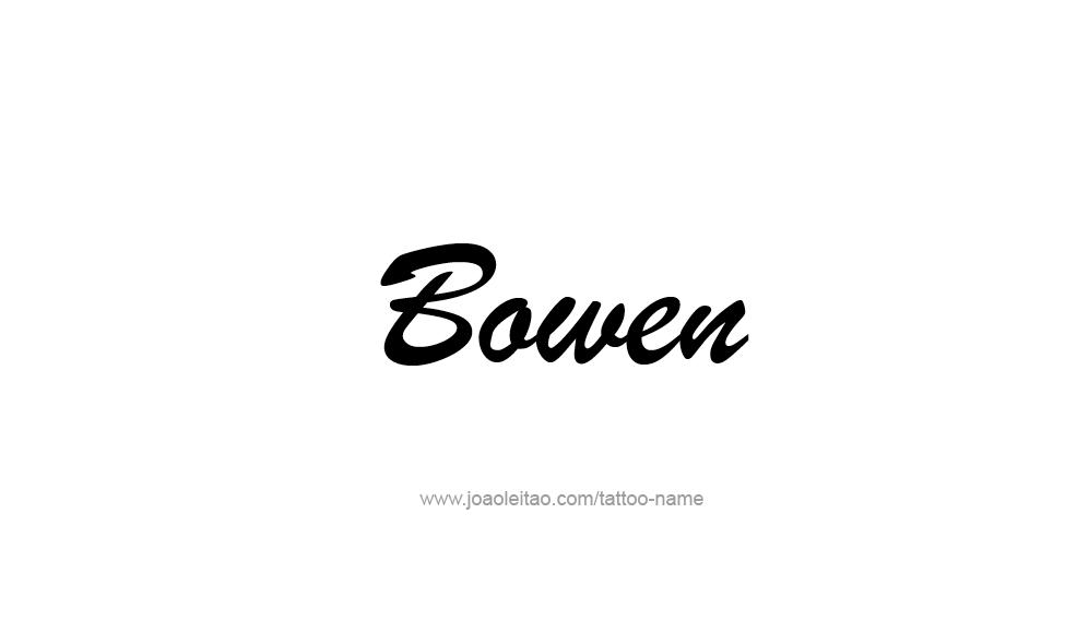 Tattoo Design  Name Bowen