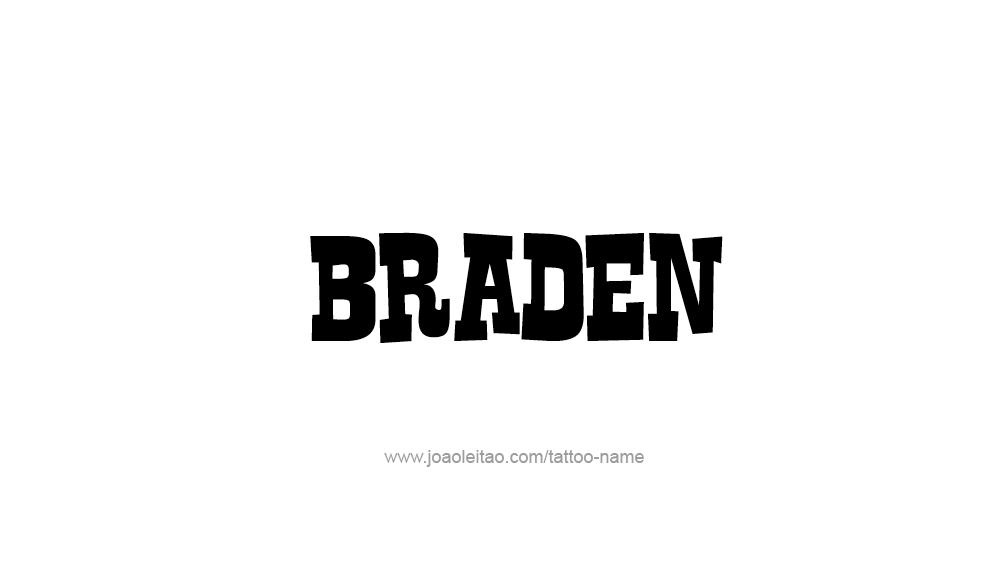 Tattoo Design  Name Braden