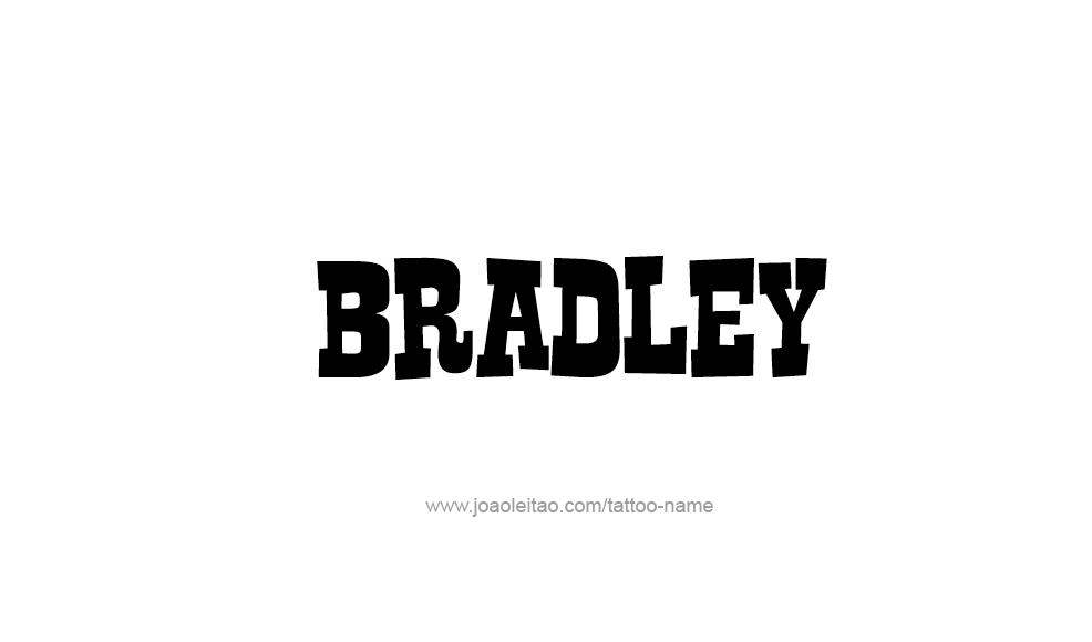 Tattoo Design  Name Bradley