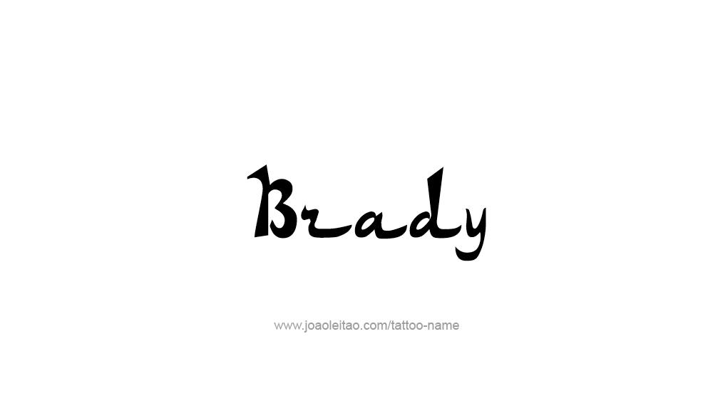 Tattoo Design  Name Brady