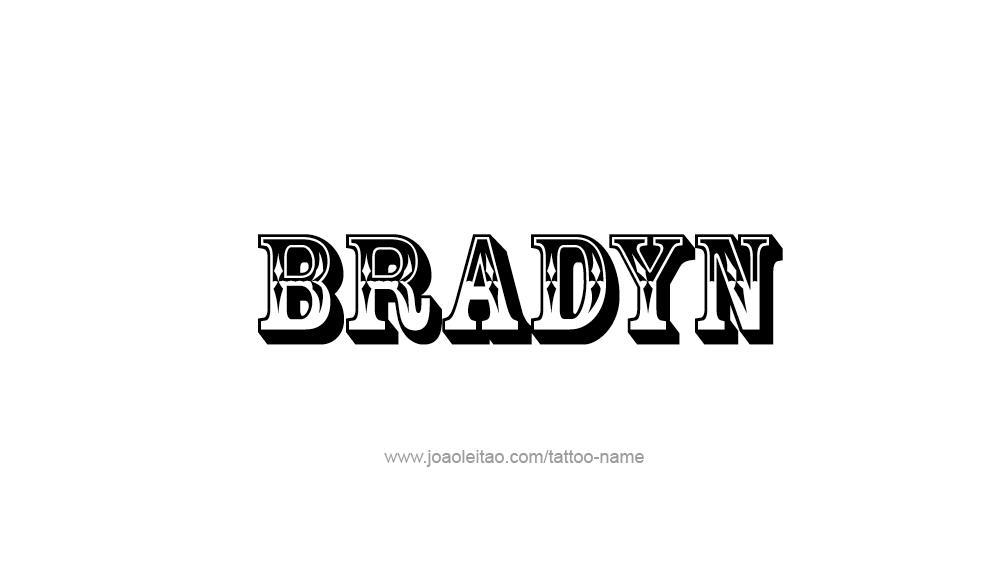 Tattoo Design  Name Bradyn