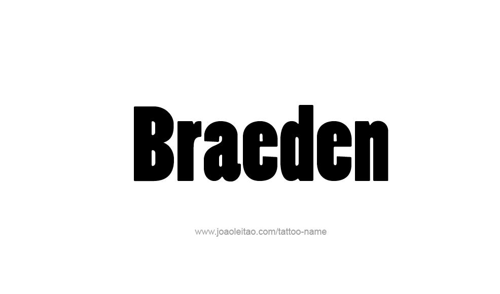 Tattoo Design  Name Braeden