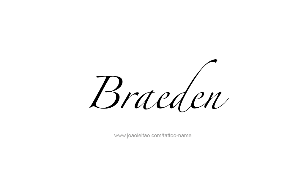 Tattoo Design  Name Braeden