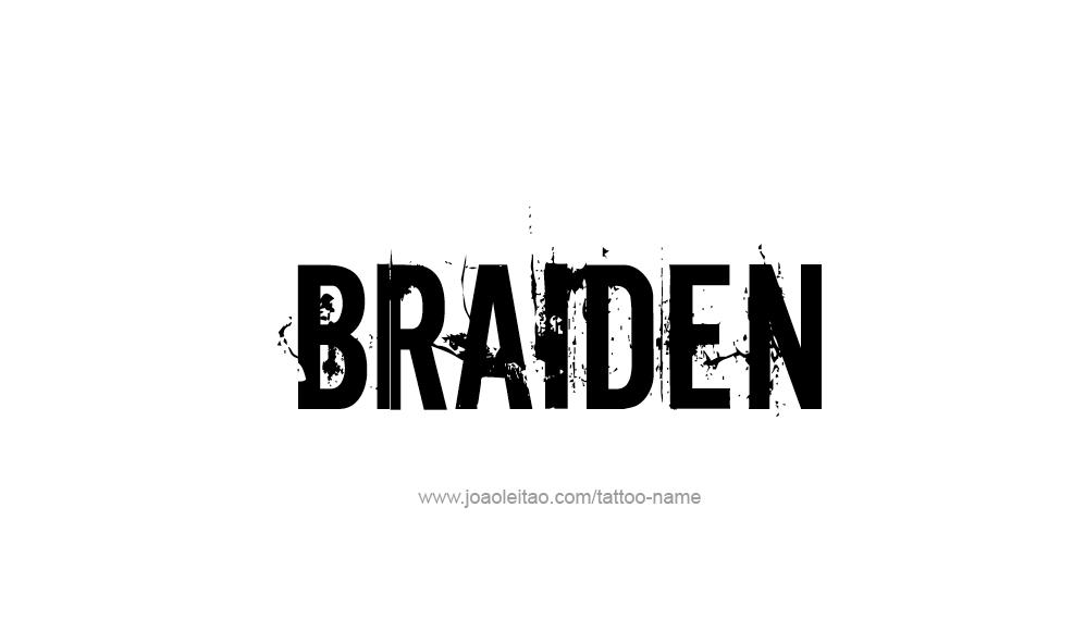 Tattoo Design  Name Braiden