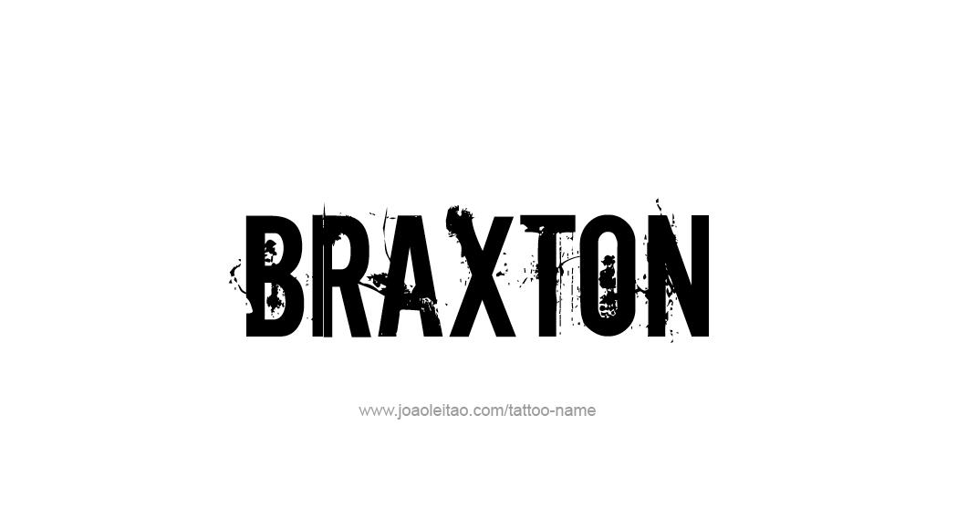 Tattoo Design  Name Braxton