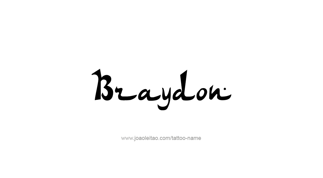 Tattoo Design  Name Braydon