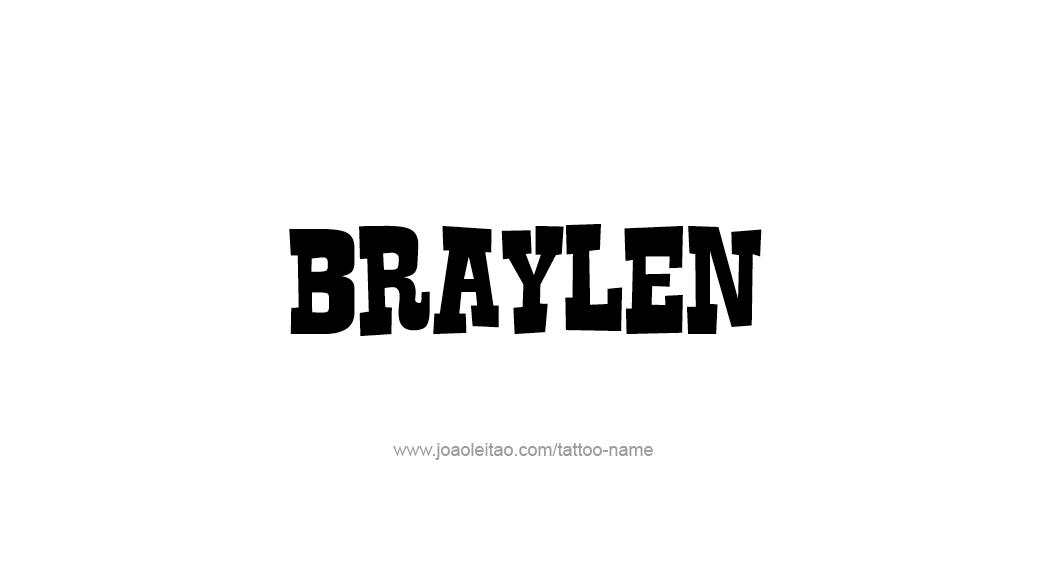 Tattoo Design  Name Braylen